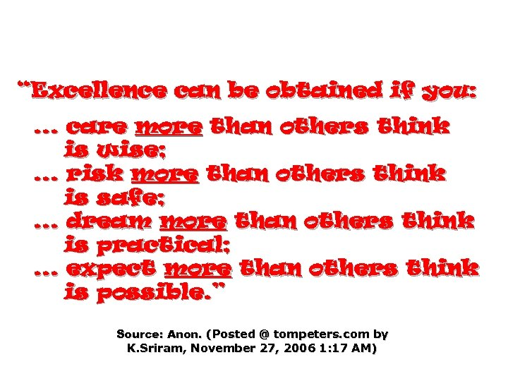 """Excellence can be obtained if you: . . . care more than others think"