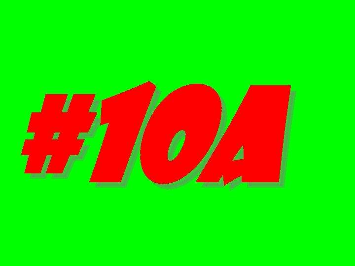 #10 A