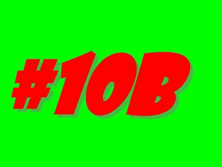 #10 b