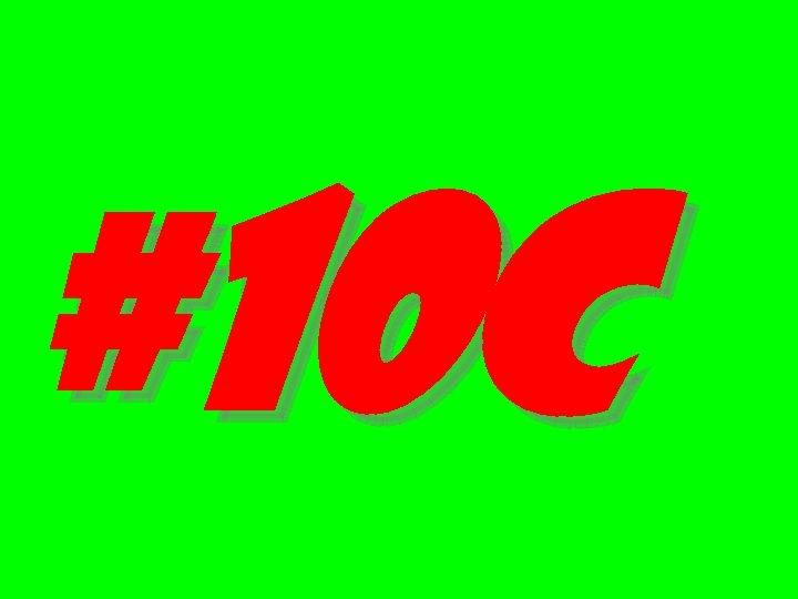 #10 c