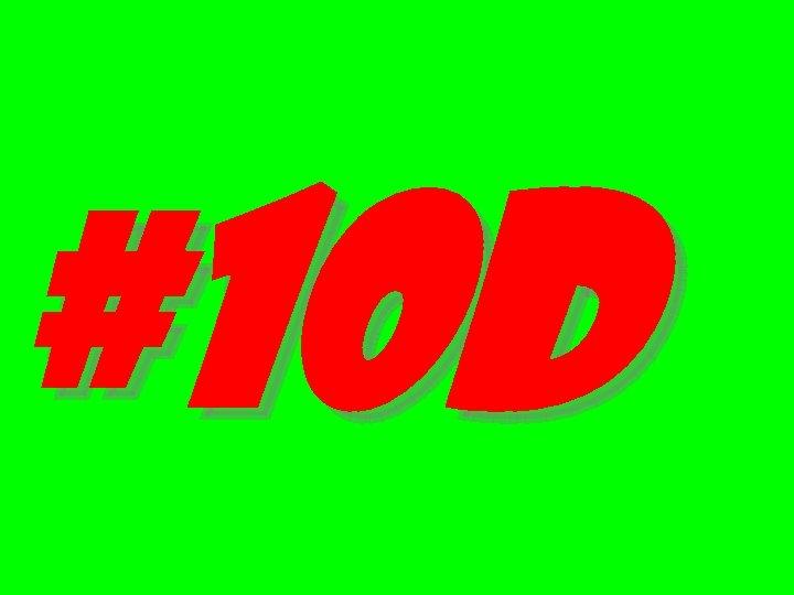 #10 d