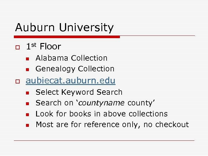 Auburn University o 1 st Floor n n o Alabama Collection Genealogy Collection aubiecat.