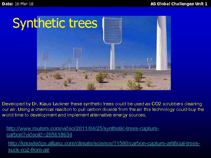 Date: 16 -Mar-18 AS Global Challenges Unit 1 Synthetic trees Developed by Dr. Klaus
