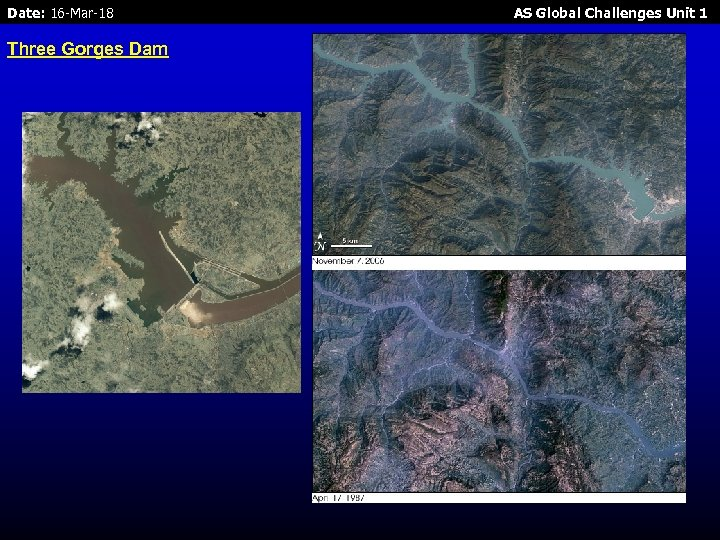 Date: 16 -Mar-18 Three Gorges Dam AS Global Challenges Unit 1
