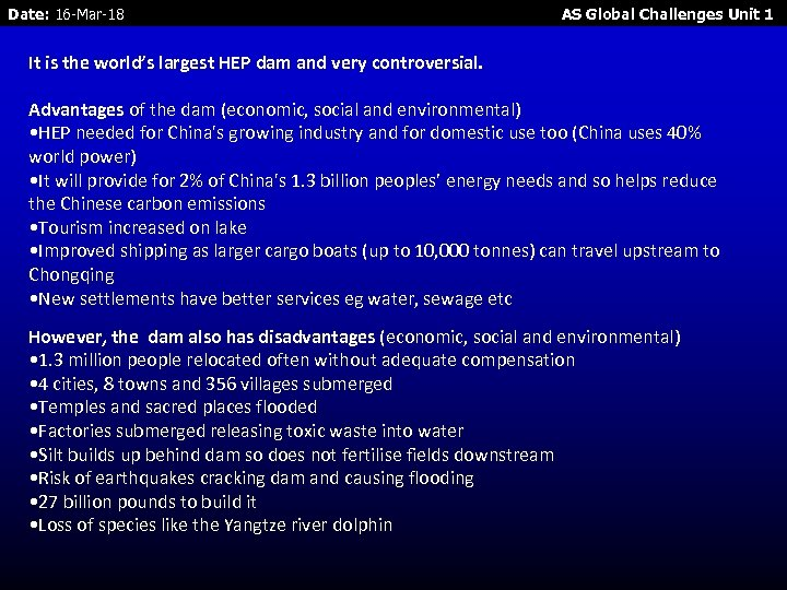 Date: 16 -Mar-18 AS Global Challenges Unit 1 It is the world's largest HEP