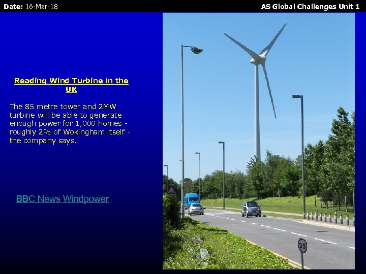 Date: 16 -Mar-18 Reading Wind Turbine in the UK The 85 metre tower and