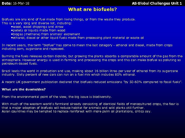 Date: 16 -Mar-18 AS Global Challenges Unit 1 What are biofuels? Biofuels are any