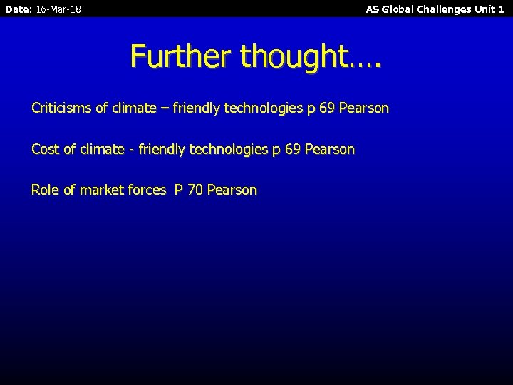 Date: 16 -Mar-18 AS Global Challenges Unit 1 Further thought…. Criticisms of climate –