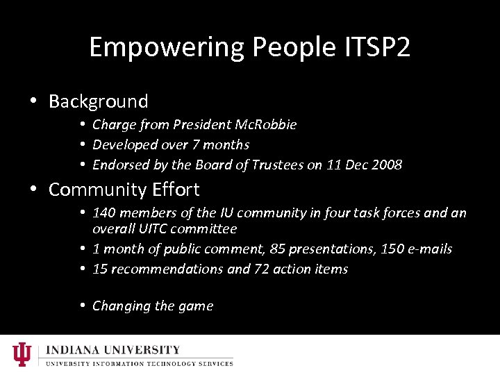 Empowering People ITSP 2 • Background • Charge from President Mc. Robbie • Developed