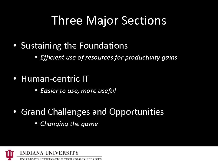 Three Major Sections • Sustaining the Foundations • Efficient use of resources for productivity
