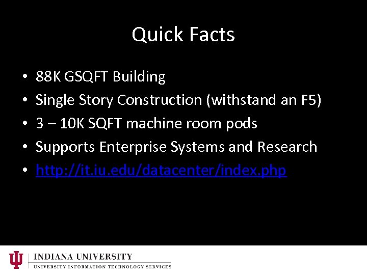 Quick Facts • • • 88 K GSQFT Building Single Story Construction (withstand an