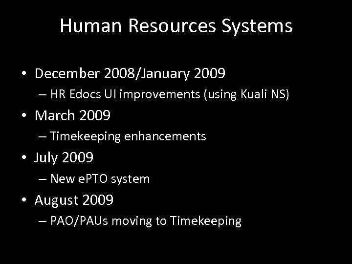 Human Resources Systems • December 2008/January 2009 – HR Edocs UI improvements (using Kuali