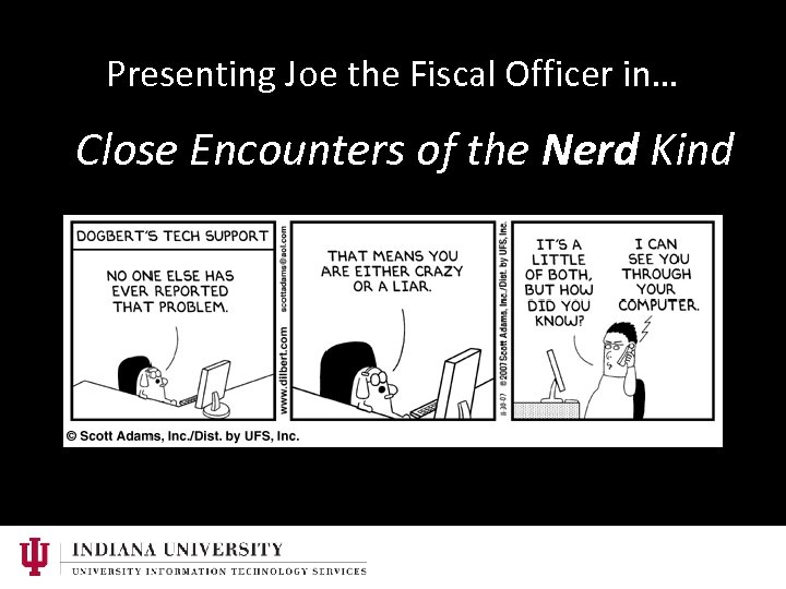 Presenting Joe the Fiscal Officer in… Close Encounters of the Nerd Kind