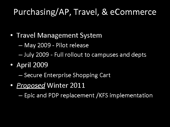 Purchasing/AP, Travel, & e. Commerce • Travel Management System – May 2009 - Pilot
