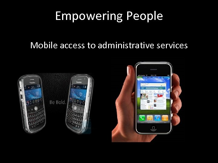 Empowering People Mobile access to administrative services