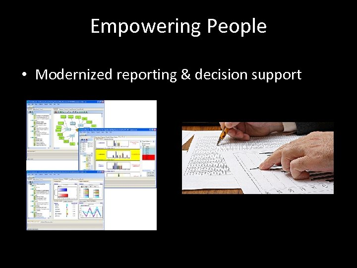 Empowering People • Modernized reporting & decision support