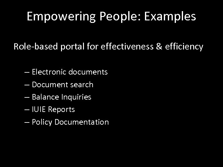 Empowering People: Examples Role-based portal for effectiveness & efficiency – Electronic documents – Document