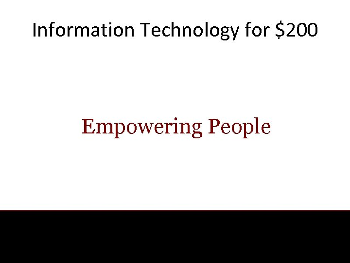 Information Technology for $200 Empowering People