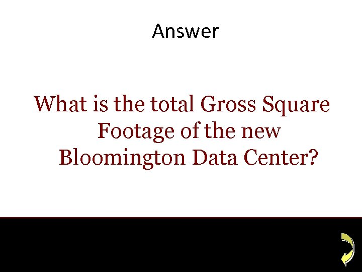 Answer What is the total Gross Square Footage of the new Bloomington Data Center?
