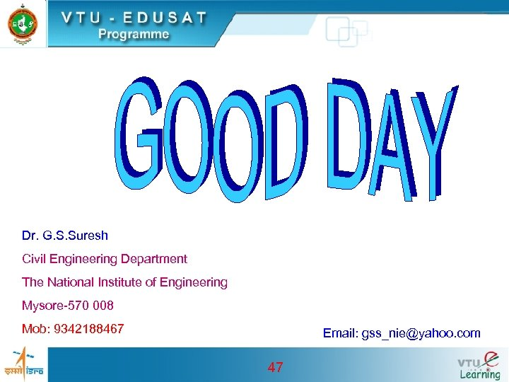 Dr. G. S. Suresh Civil Engineering Department The National Institute of Engineering Mysore-570 008