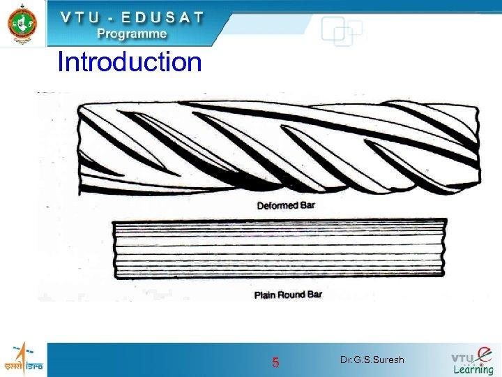 Introduction 5 Dr. G. S. Suresh