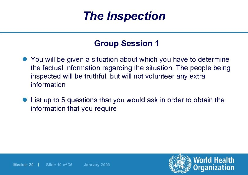 The Inspection Group Session 1 l You will be given a situation about which