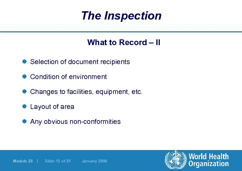 The Inspection What to Record – II l Selection of document recipients l Condition