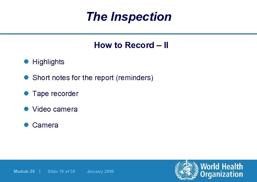 The Inspection How to Record – II l Highlights l Short notes for the