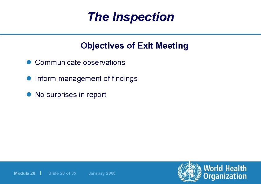 The Inspection Objectives of Exit Meeting l Communicate observations l Inform management of findings