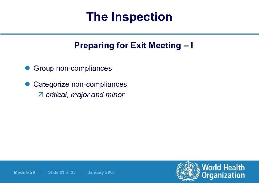 The Inspection Preparing for Exit Meeting – I l Group non-compliances l Categorize non-compliances