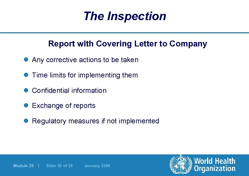 The Inspection Report with Covering Letter to Company l Any corrective actions to be