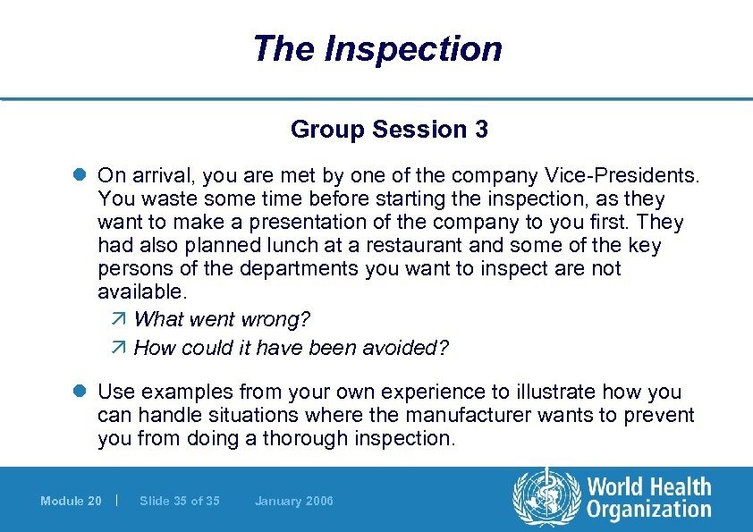The Inspection Group Session 3 l On arrival, you are met by one of