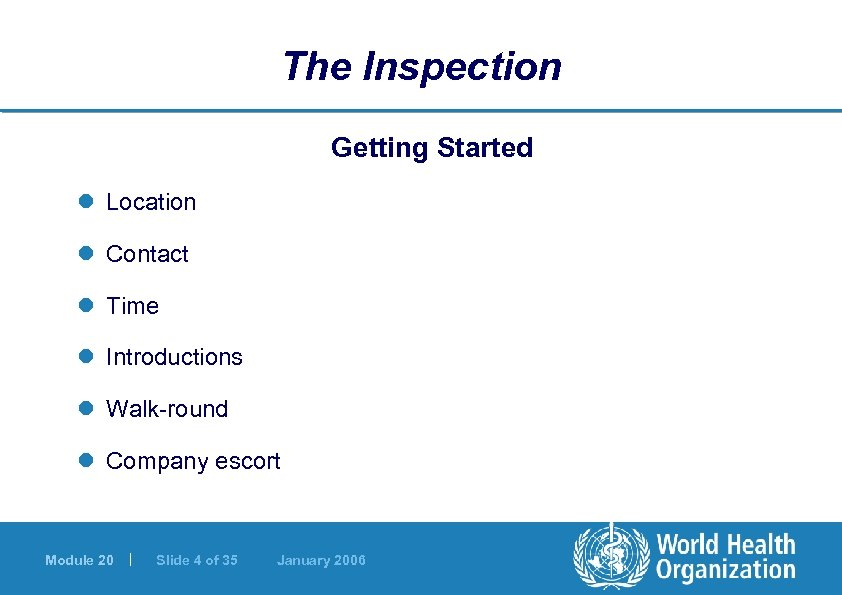 The Inspection Getting Started l Location l Contact l Time l Introductions l Walk-round
