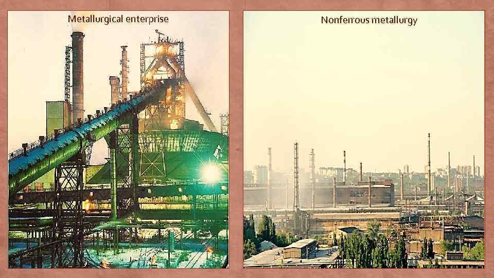 Metallurgical enterprise Nonferrous metallurgy