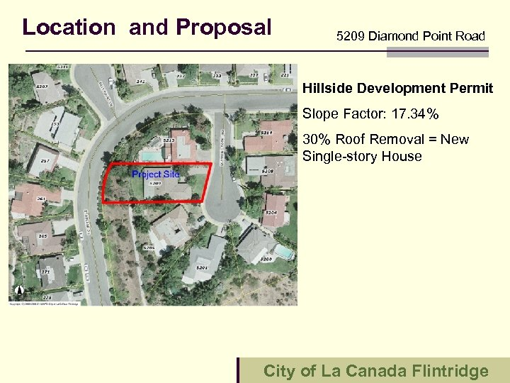 Location and Proposal 5209 Diamond Point Road Hillside Development Permit Slope Factor: 17. 34%