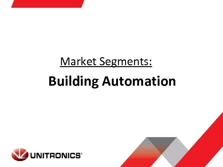 Market Segments: Building Automation