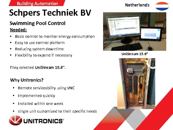 Building Automation Schpers Techniek BV Netherlands Swimming Pool Control Needed: • • Basic control