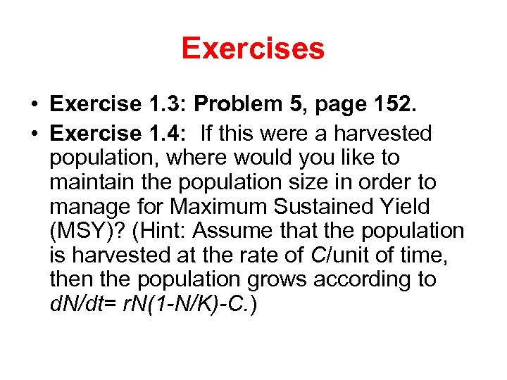 Exercises • Exercise 1. 3: Problem 5, page 152. • Exercise 1. 4: If
