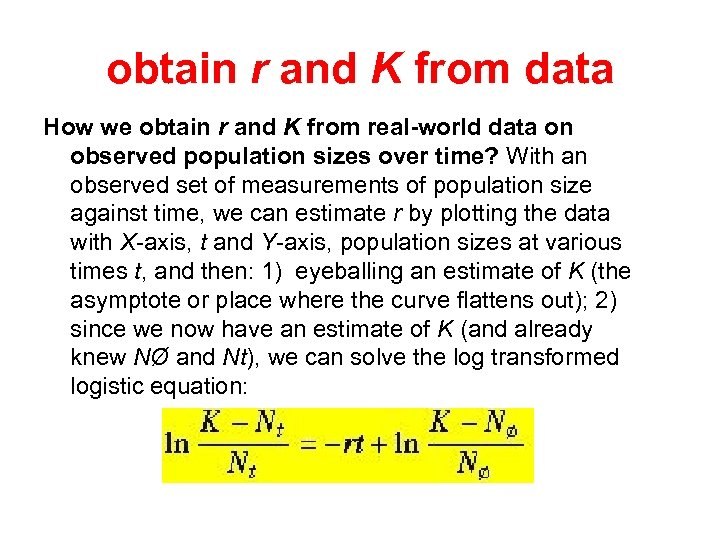 obtain r and K from data How we obtain r and K from real-world