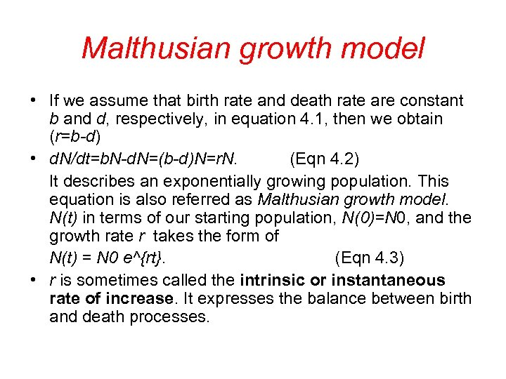 Malthusian growth model • If we assume that birth rate and death rate are