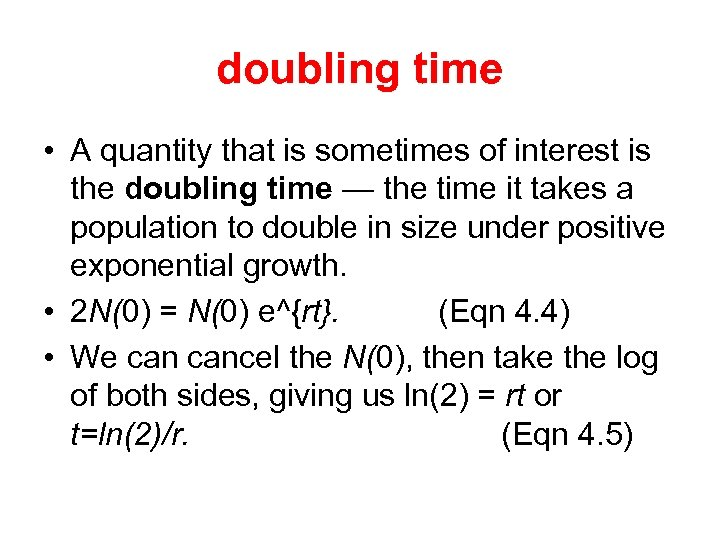 doubling time • A quantity that is sometimes of interest is the doubling time