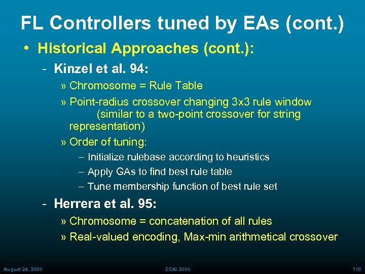 FL Controllers tuned by EAs (cont. ) • Historical Approaches (cont. ): Kinzel et