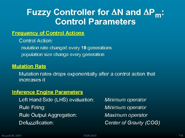 Fuzzy Controller for DN and DPm: Control Parameters Frequency of Control Actions Control Action: