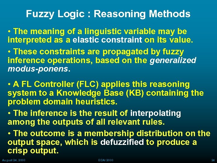 Fuzzy Logic : Reasoning Methods • The meaning of a linguistic variable may be