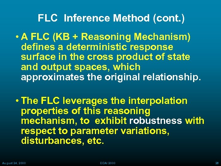 FLC Inference Method (cont. ) • A FLC (KB + Reasoning Mechanism) defines a