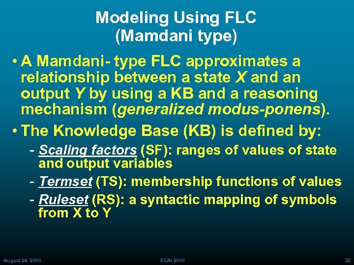 Modeling Using FLC (Mamdani type) • A Mamdani- type FLC approximates a relationship between