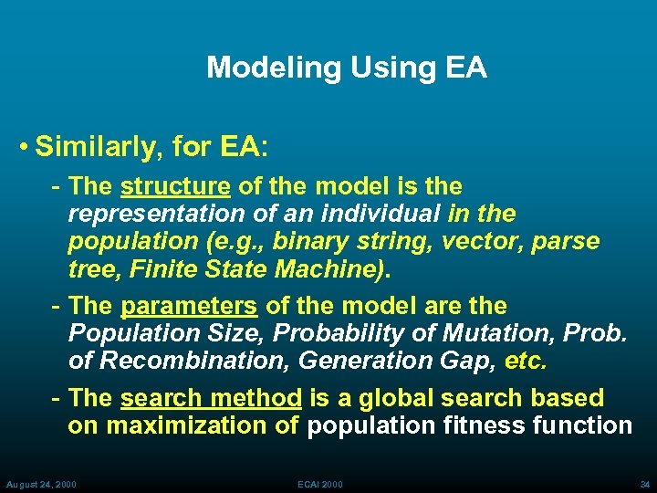 Modeling Using EA • Similarly, for EA: The structure of the model is the