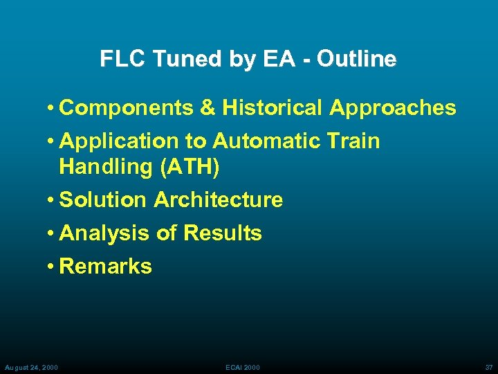 FLC Tuned by EA - Outline • Components & Historical Approaches • Application to