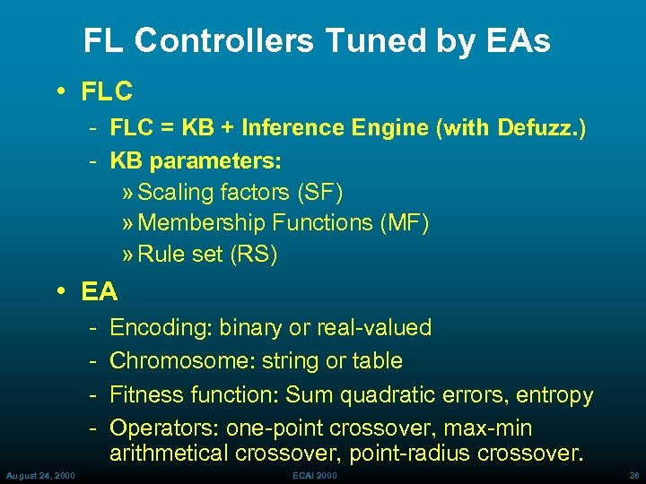 FL Controllers Tuned by EAs • FLC = KB + Inference Engine (with Defuzz.