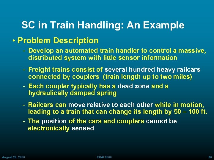SC in Train Handling: An Example • Problem Description Develop an automated train handler